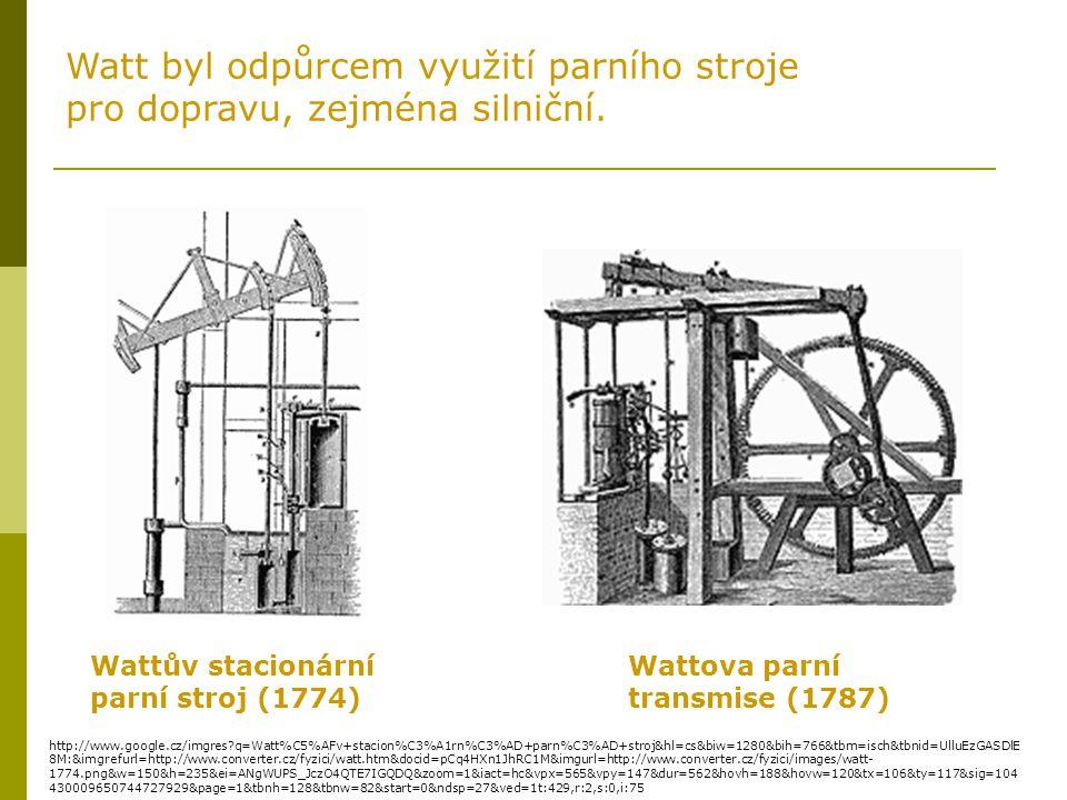 Watt byl odpůrcem využití parního stroje