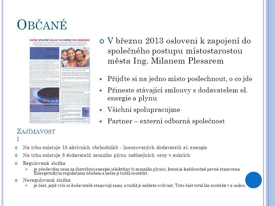 Občané V březnu 2013 osloveni k zapojení do společného postupu místostarostou města Ing. Milanem Plesarem.