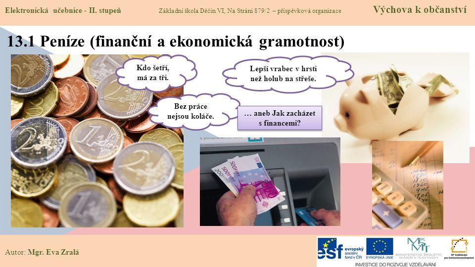 13.1 Peníze (finanční a ekonomická gramotnost)