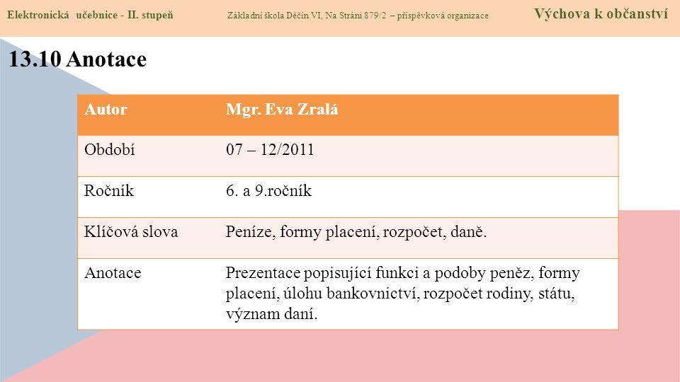 13.10 Anotace Autor Mgr. Eva Zralá Období 07 – 12/2011 Ročník