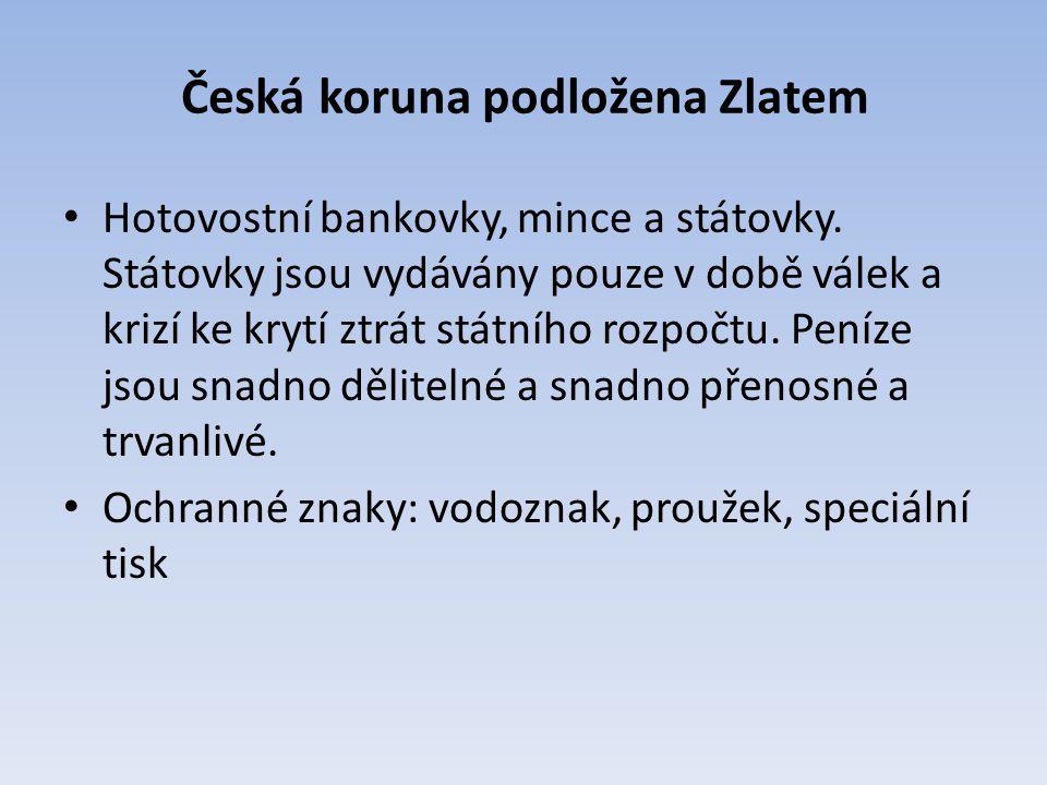 Česká koruna podložena Zlatem