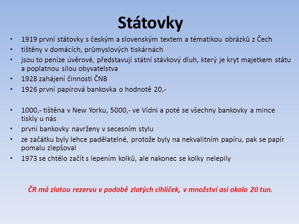 Státovky 1919 první státovky s českým a slovenským textem a tématikou obrázků z Čech. tištěny v domácích, průmyslových tiskárnách.