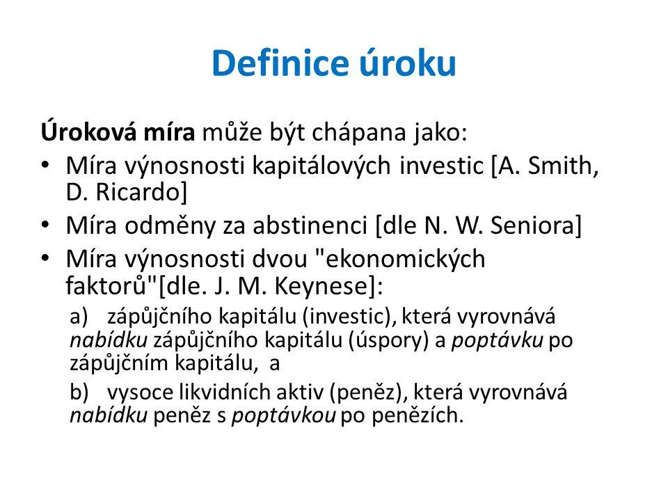 Definice úroku Úroková míra může být chápana jako:
