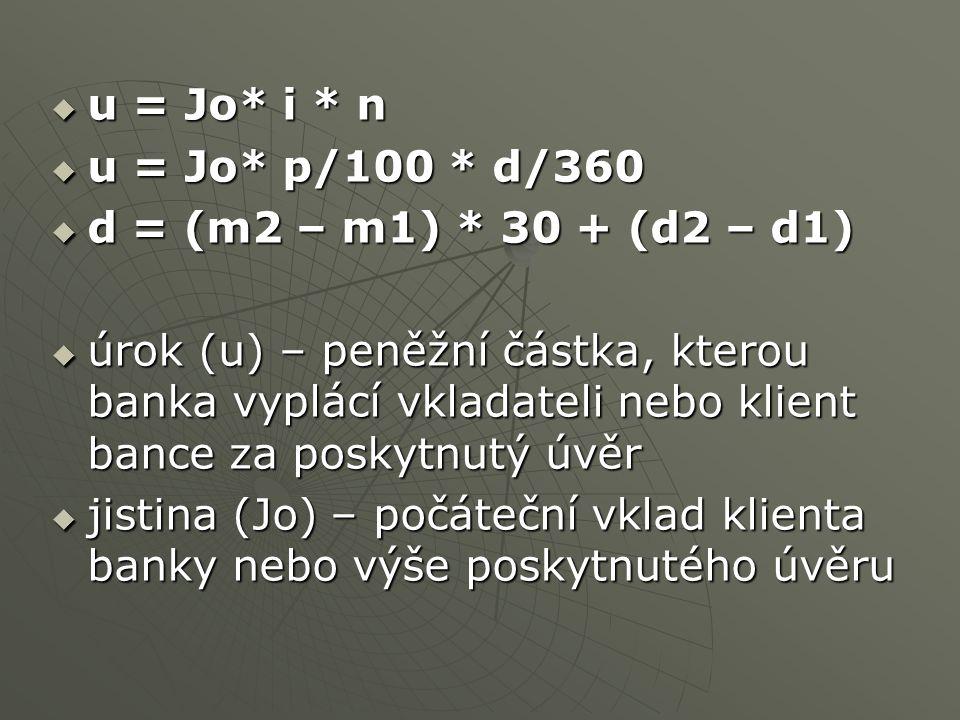u = Jo* i * n u = Jo* p/100 * d/360. d = (m2 – m1) * 30 + (d2 – d1)