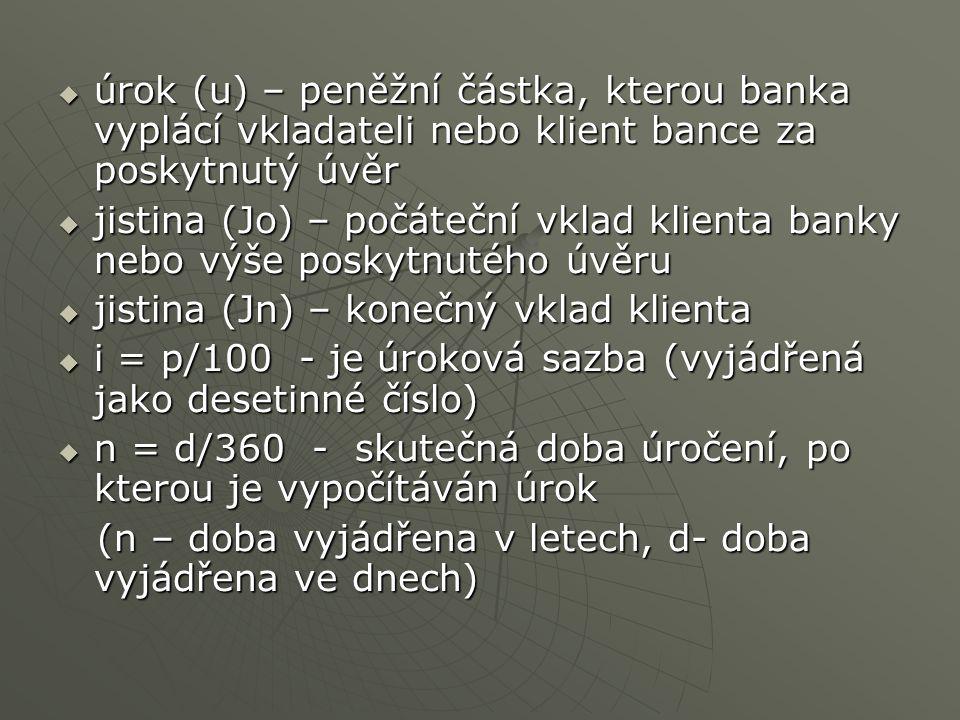 úrok (u) – peněžní částka, kterou banka vyplácí vkladateli nebo klient bance za poskytnutý úvěr