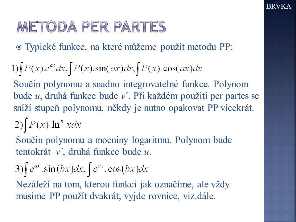 Metoda per partes Typické funkce, na které můžeme použít metodu PP: