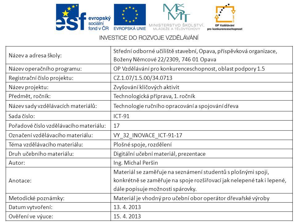 Název a adresa školy: Střední odborné učiliště stavební, Opava, příspěvková organizace, Boženy Němcové 22/2309, 746 01 Opava.
