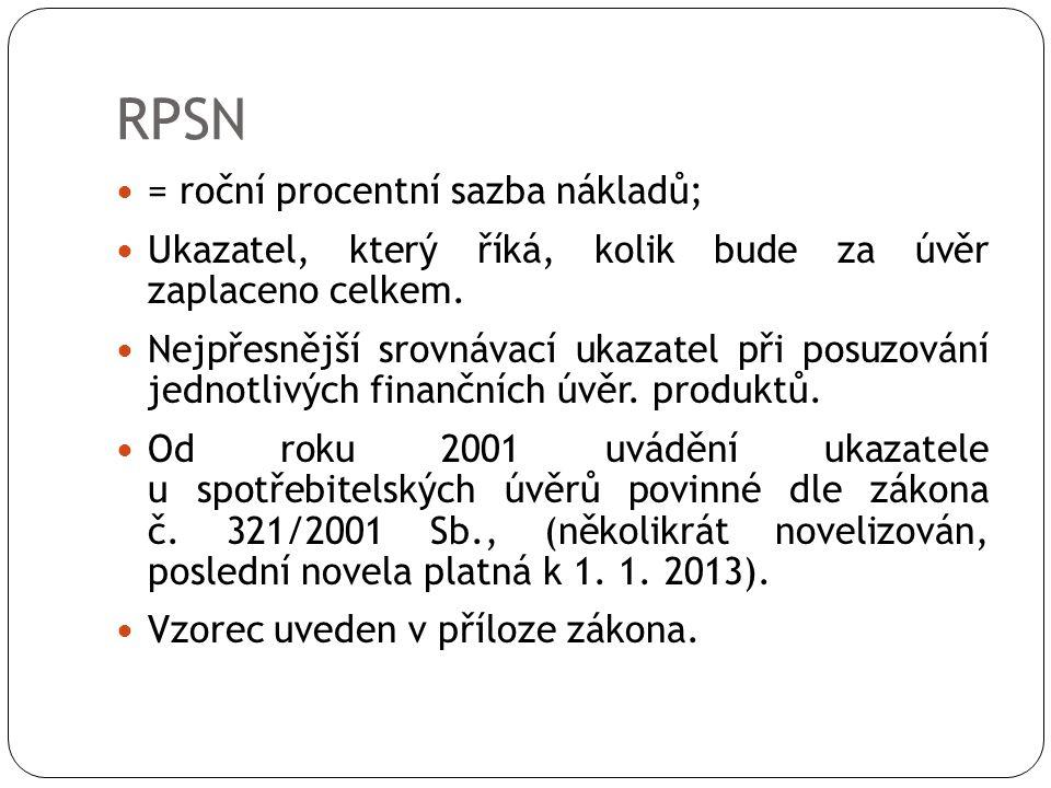 RPSN = roční procentní sazba nákladů;