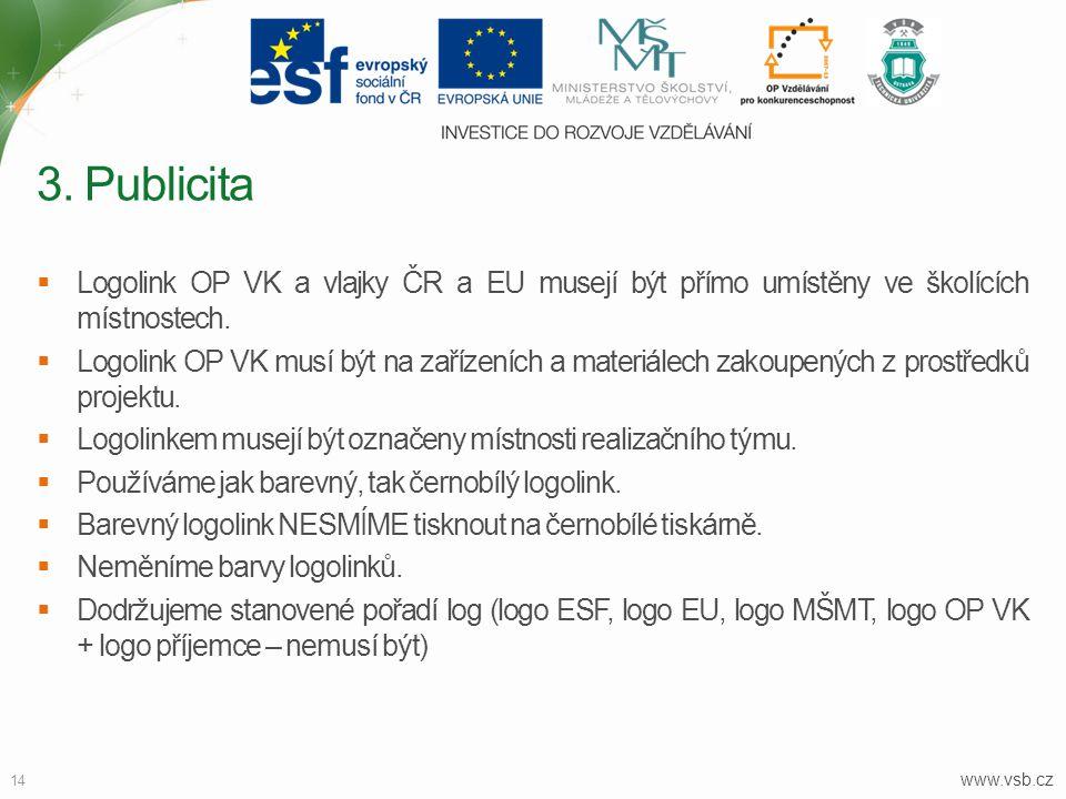 3. Publicita Logolink OP VK a vlajky ČR a EU musejí být přímo umístěny ve školících místnostech.