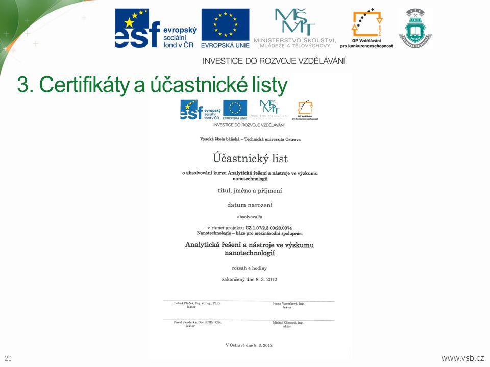 3. Certifikáty a účastnické listy