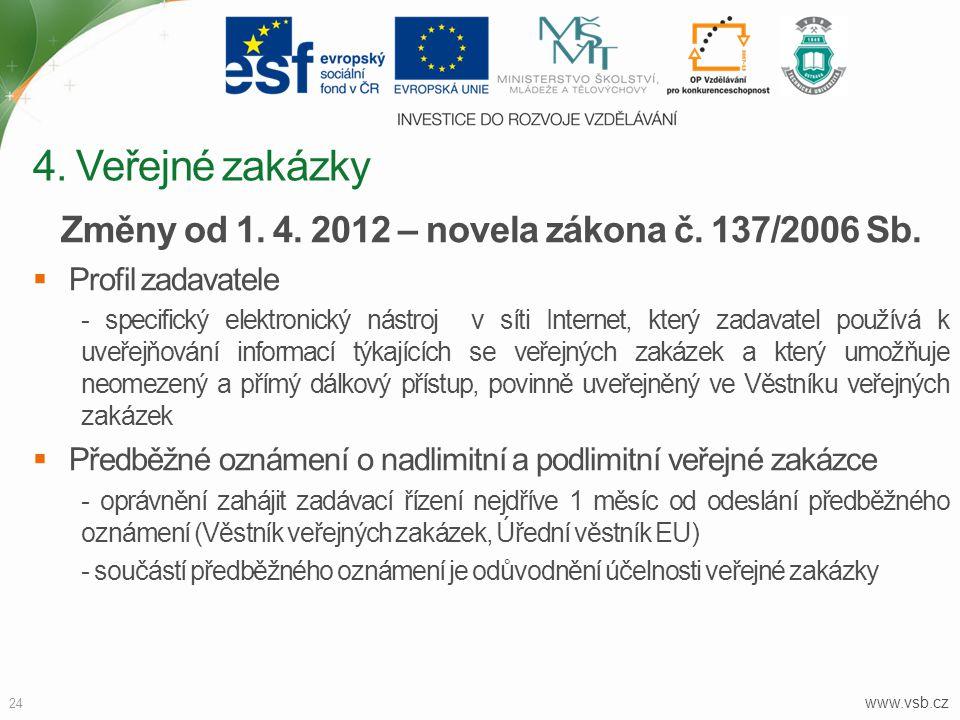 Změny od 1. 4. 2012 – novela zákona č. 137/2006 Sb.