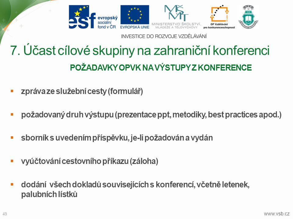 7. Účast cílové skupiny na zahraniční konferenci