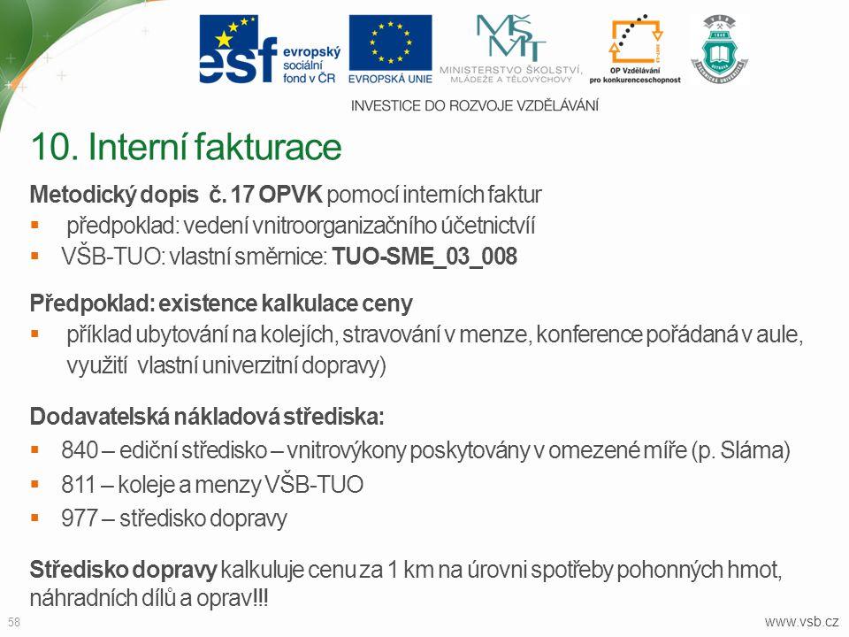 10. Interní fakturace Metodický dopis č. 17 OPVK pomocí interních faktur. předpoklad: vedení vnitroorganizačního účetnictvíí.
