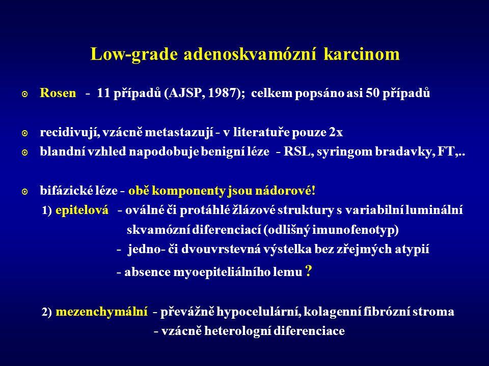 Low-grade adenoskvamózní karcinom