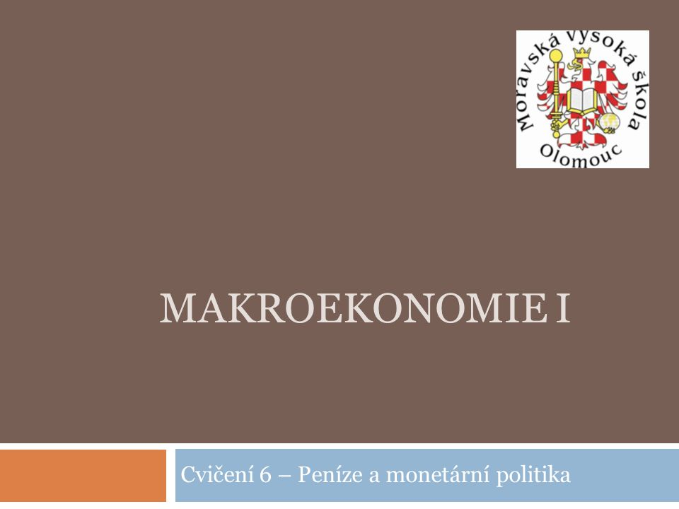 Cvičení 6 – Peníze a monetární politika