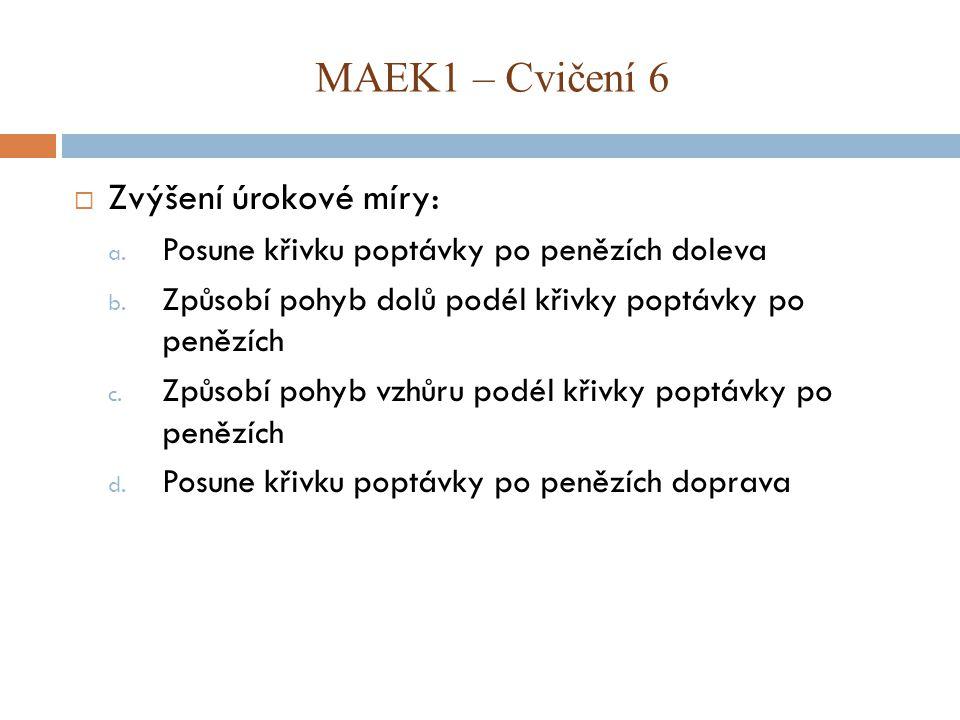 MAEK1 – Cvičení 6 Zvýšení úrokové míry: