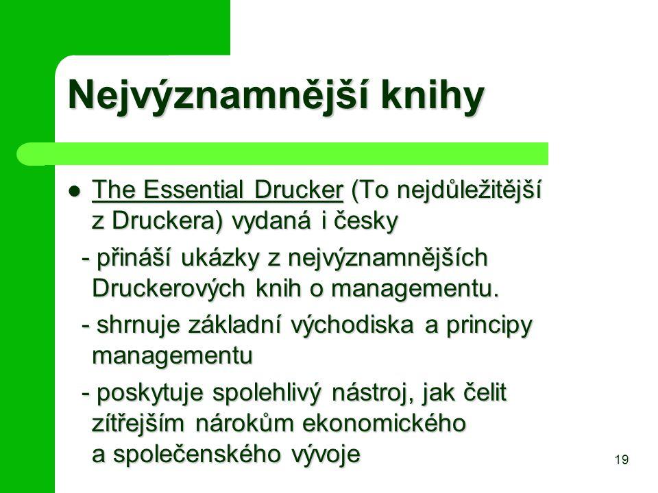 Nejvýznamnější knihy The Essential Drucker (To nejdůležitější z Druckera) vydaná i česky.