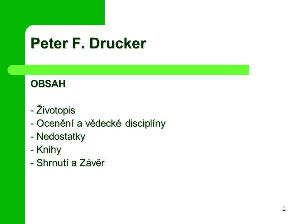 Peter F. Drucker OBSAH - Životopis - Ocenění a vědecké disciplíny