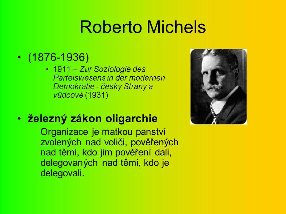 Roberto Michels (1876-1936) železný zákon oligarchie