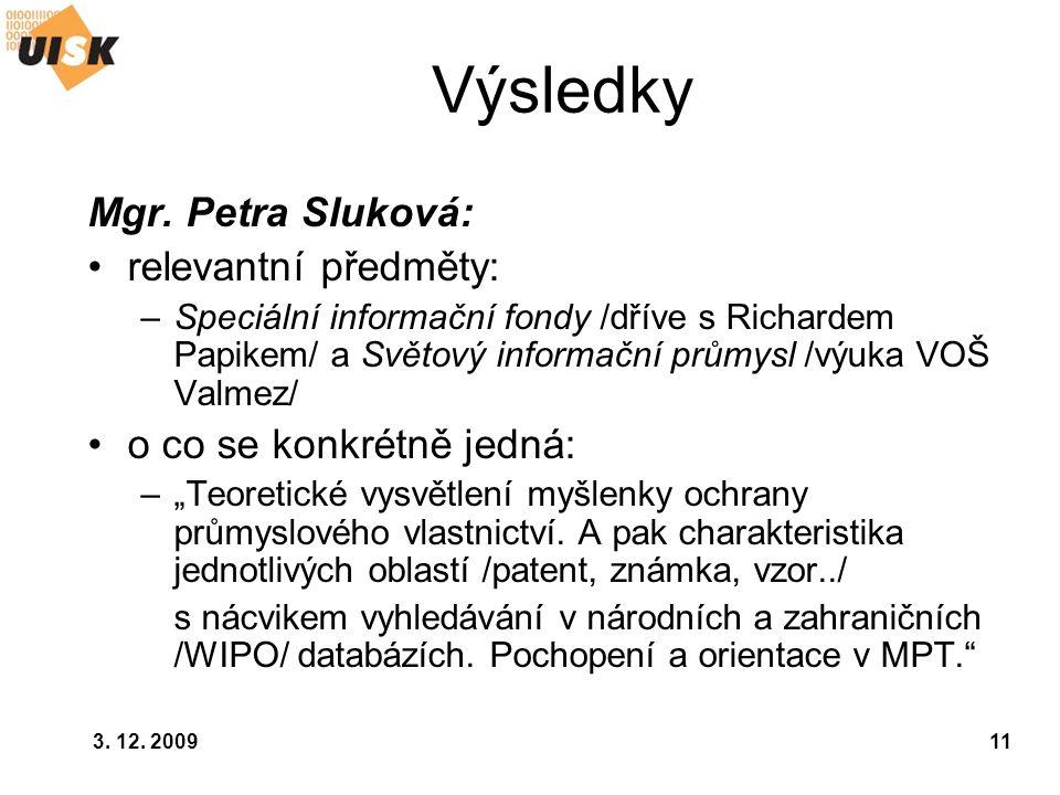 Výsledky Mgr. Petra Sluková: relevantní předměty: