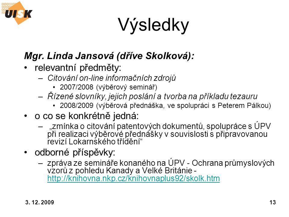 Výsledky Mgr. Linda Jansová (dříve Skolková): relevantní předměty: