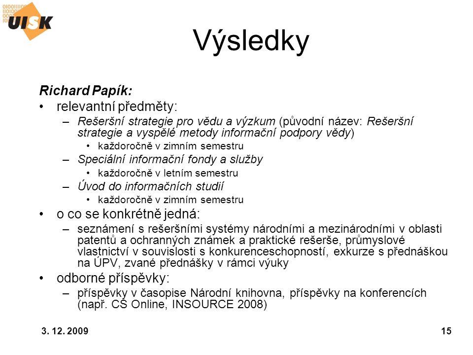Výsledky Richard Papík: relevantní předměty: o co se konkrétně jedná: