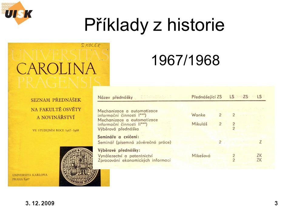 Příklady z historie 1967/1968 3. 12. 2009