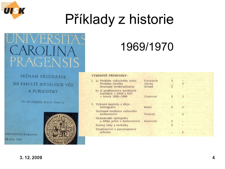 Příklady z historie 1969/1970 3. 12. 2009