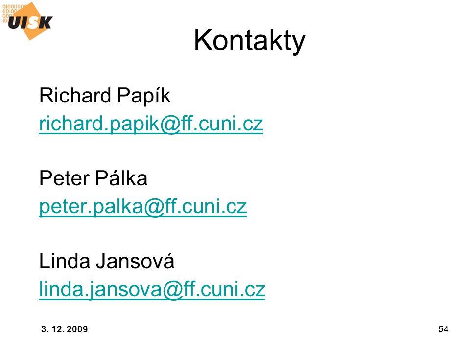 Kontakty Richard Papík richard.papik@ff.cuni.cz Peter Pálka