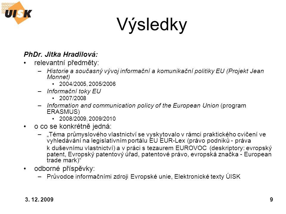 Výsledky PhDr. Jitka Hradilová: relevantní předměty: