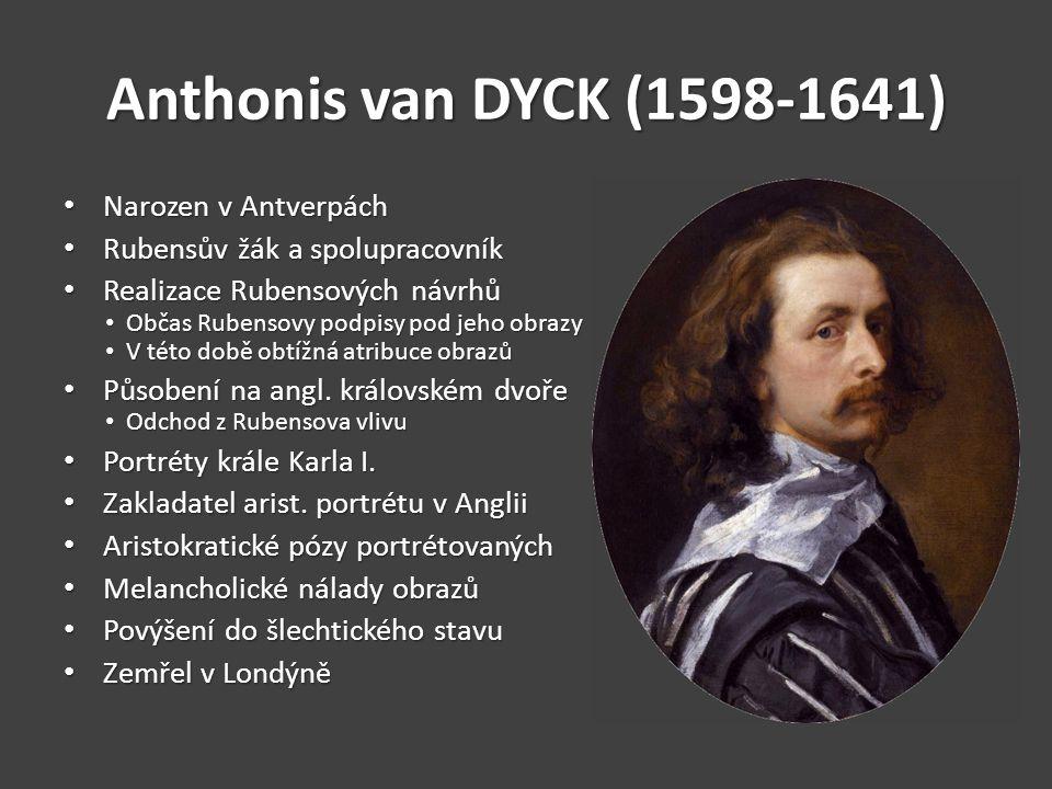 Anthonis van DYCK (1598-1641) Narozen v Antverpách