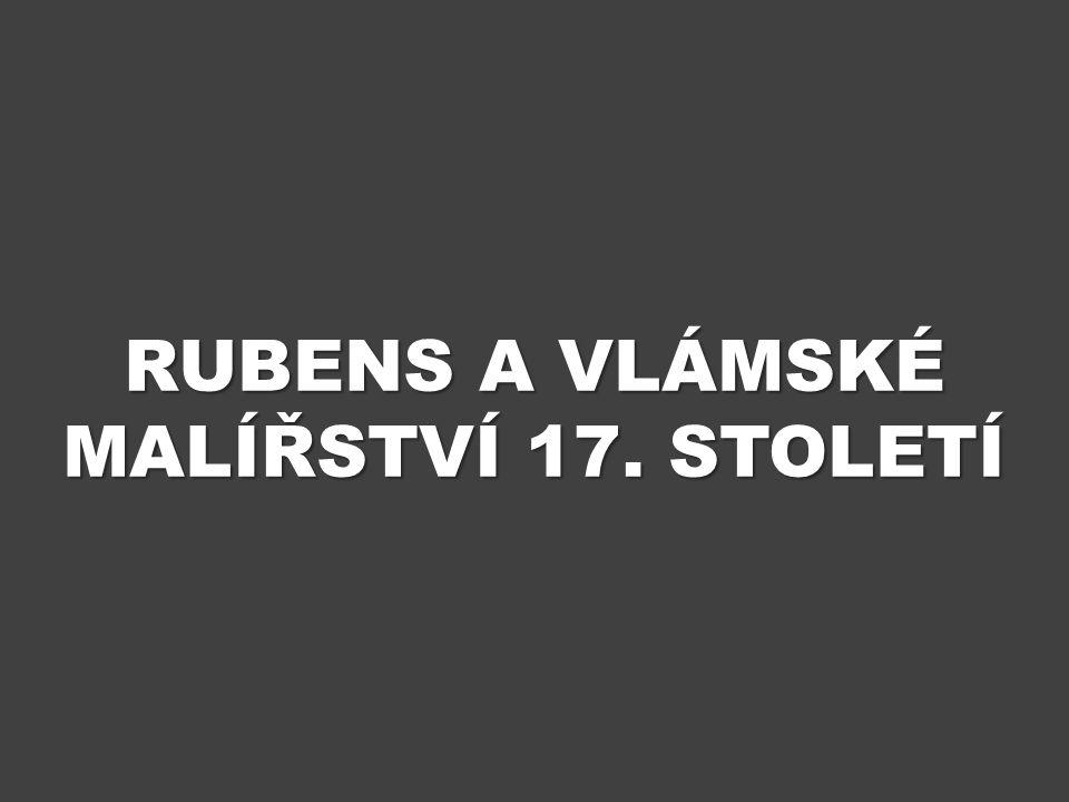 RUBENS A VLÁMSKÉ MALÍŘSTVÍ 17. STOLETÍ