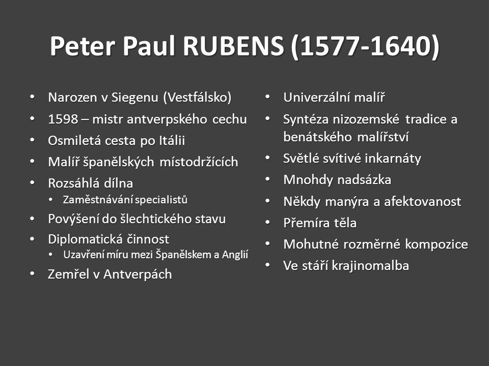 Peter Paul RUBENS (1577-1640) Narozen v Siegenu (Vestfálsko)