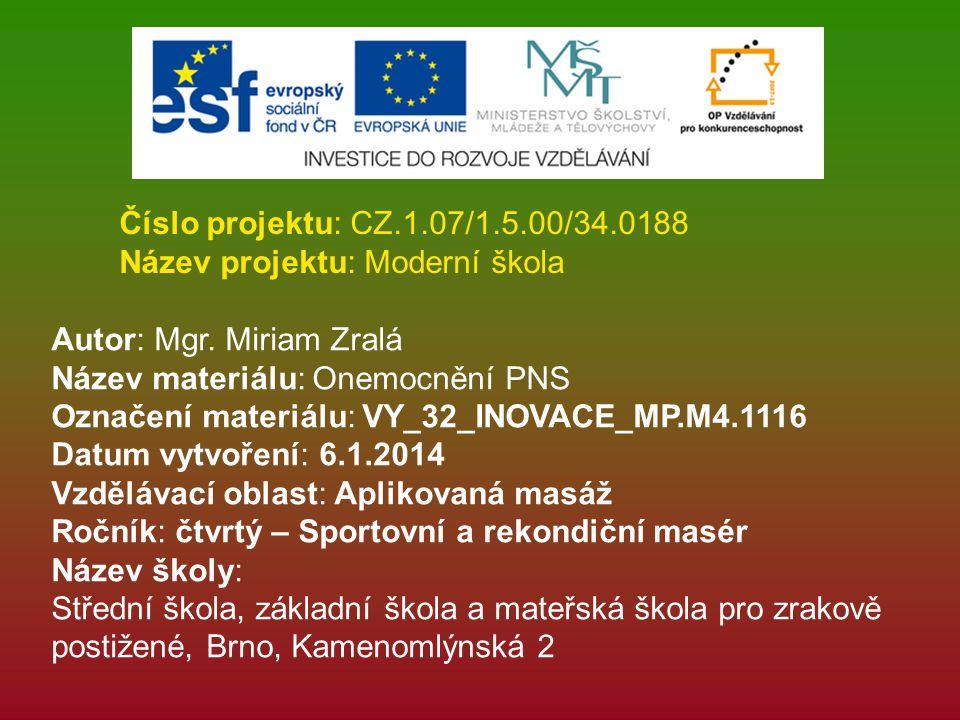 Číslo projektu: CZ.1.07/1.5.00/34.0188 Název projektu: Moderní škola. Autor: Mgr. Miriam Zralá. Název materiálu: Onemocnění PNS.