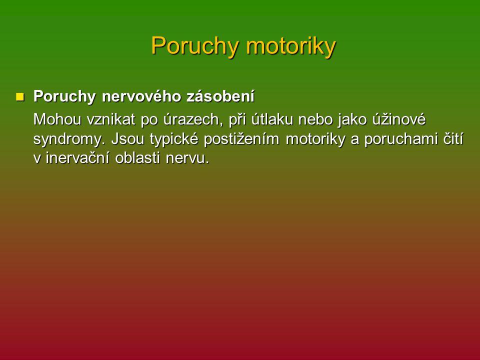 Poruchy motoriky Poruchy nervového zásobení