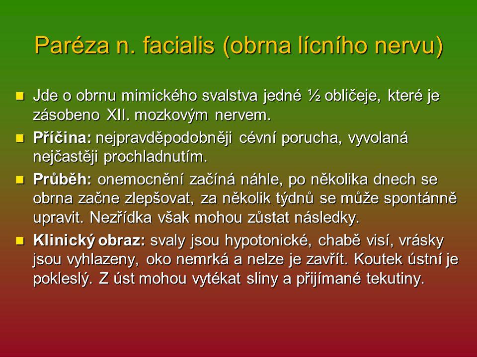 Paréza n. facialis (obrna lícního nervu)