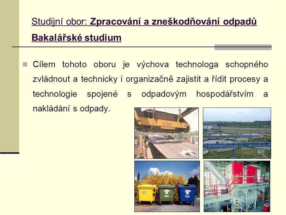 Studijní obor: Zpracování a zneškodňování odpadů Bakalářské studium