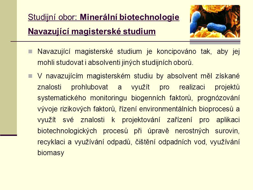 Studijní obor: Minerální biotechnologie Navazující magisterské studium