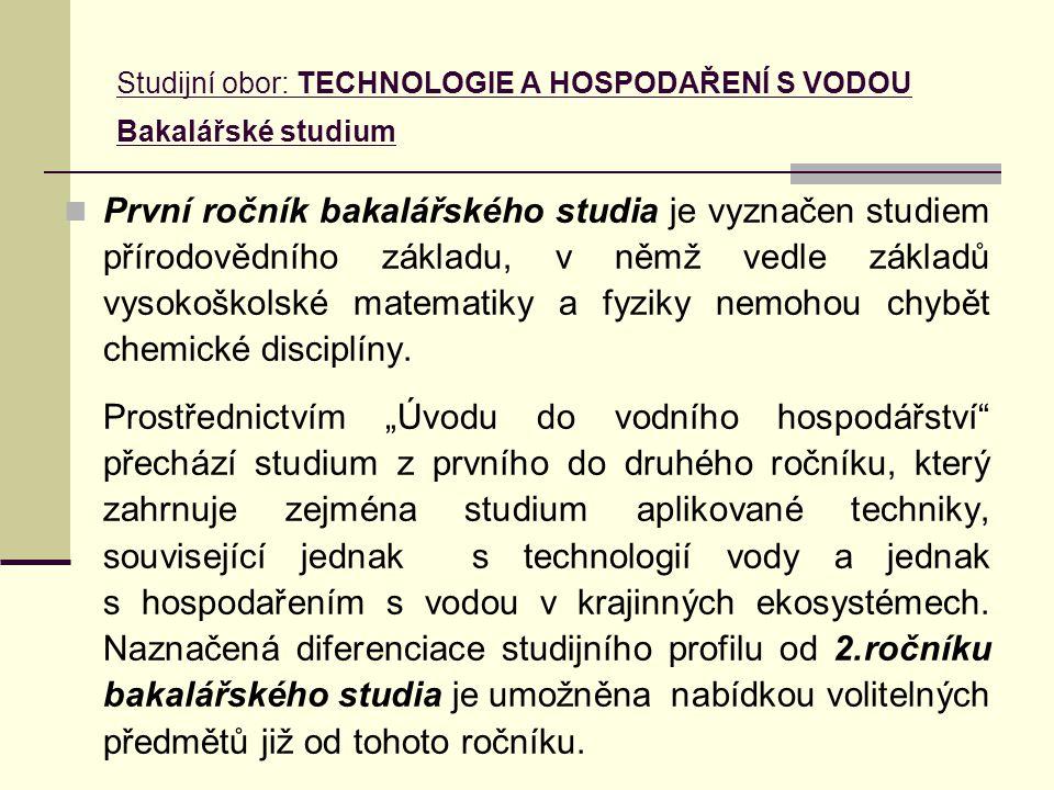 Studijní obor: TECHNOLOGIE A HOSPODAŘENÍ S VODOU Bakalářské studium