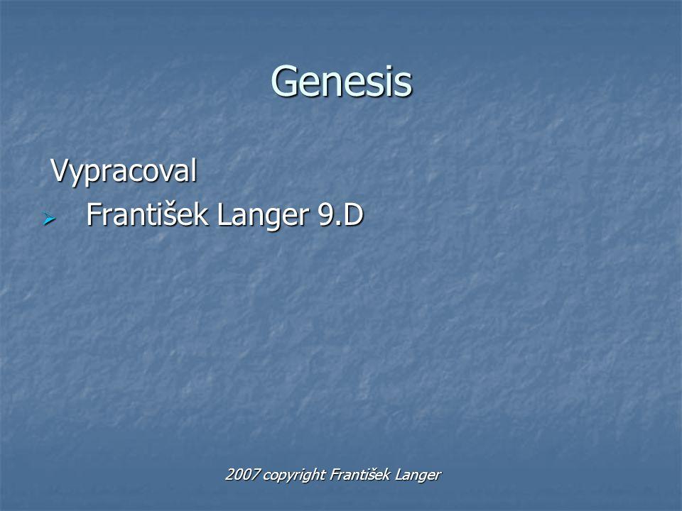 Genesis Vypracoval František Langer 9.D