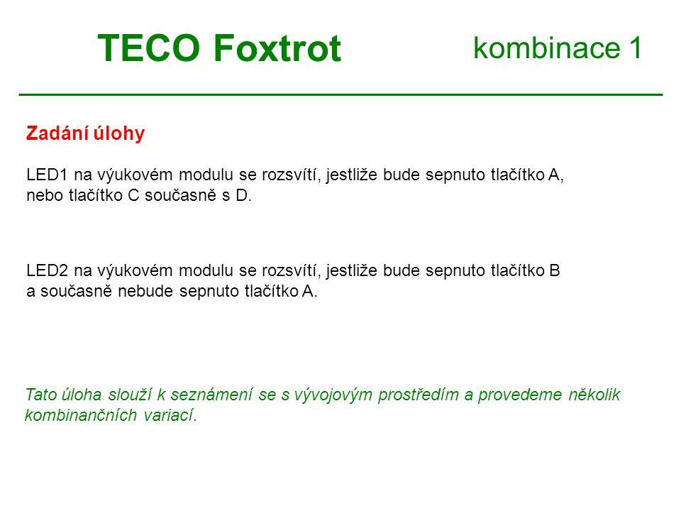 TECO Foxtrot kombinace 1 Zadání úlohy