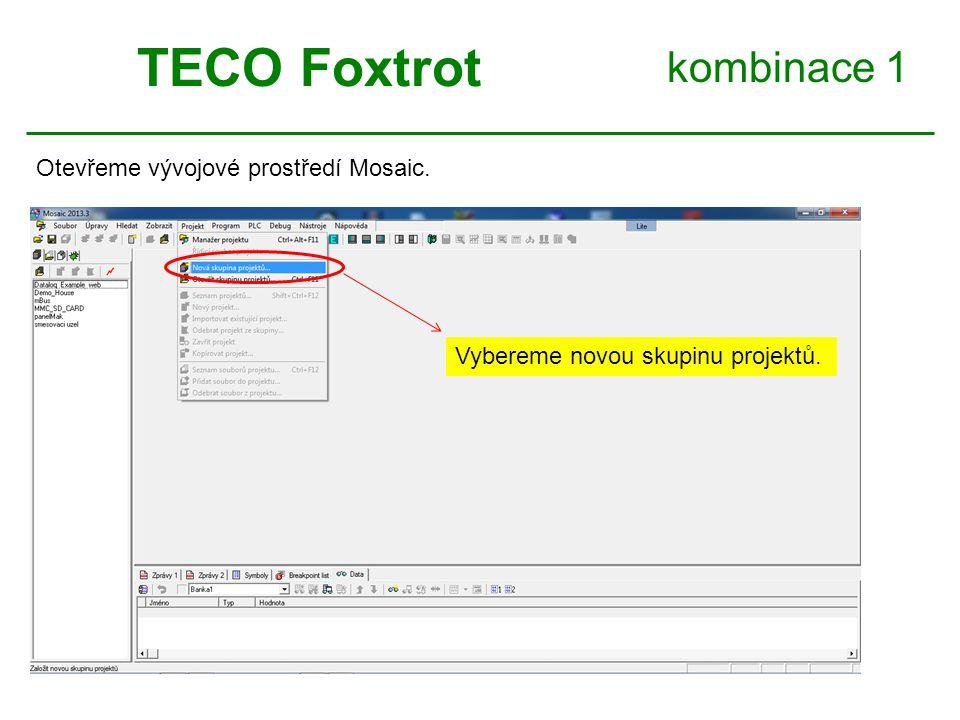 TECO Foxtrot kombinace 1 Otevřeme vývojové prostředí Mosaic.