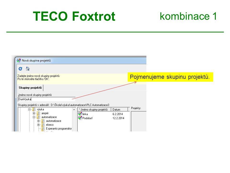 TECO Foxtrot kombinace 1 Pojmenujeme skupinu projektů.