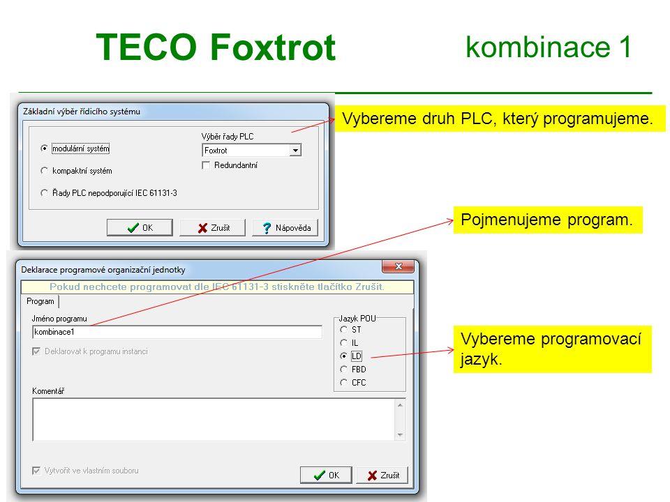 TECO Foxtrot kombinace 1 Vybereme druh PLC, který programujeme.