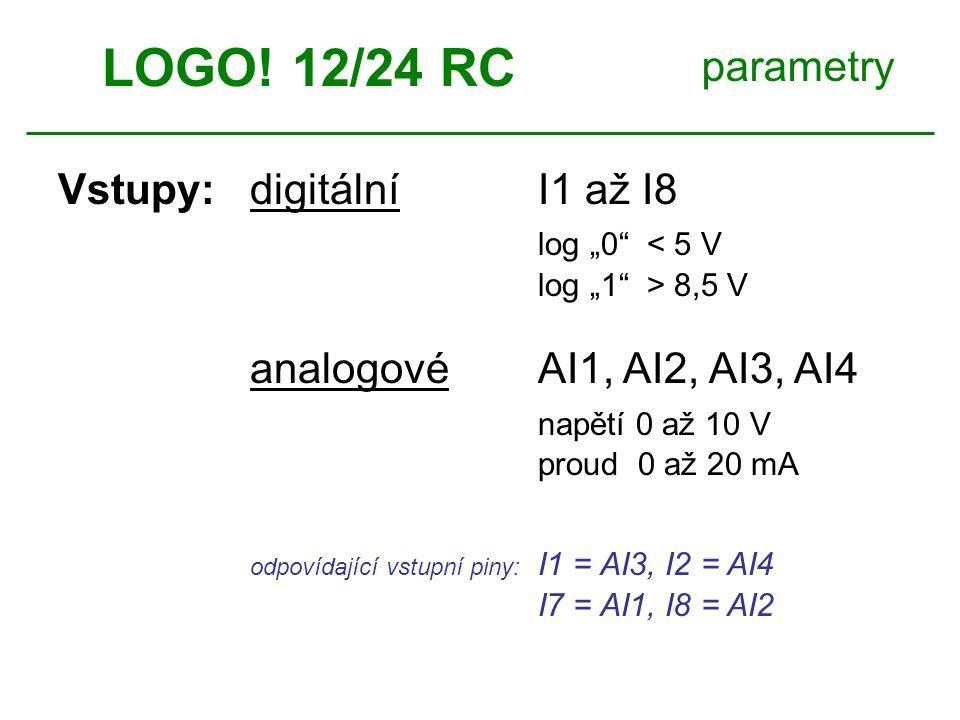 """LOGO! 12/24 RC parametry Vstupy: digitální I1 až I8 log """"0 < 5 V"""
