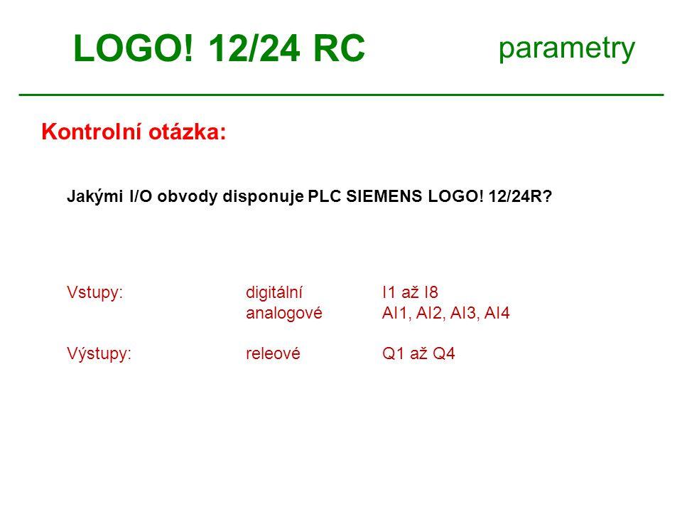 LOGO! 12/24 RC parametry Kontrolní otázka:
