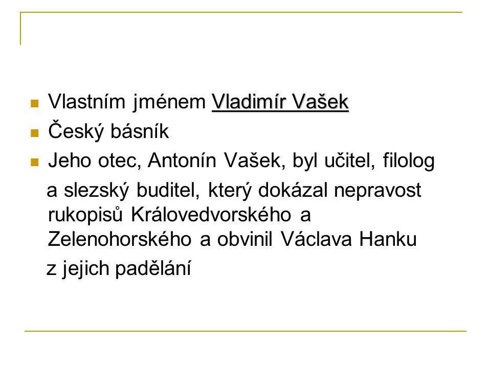 Vlastním jménem Vladimír Vašek