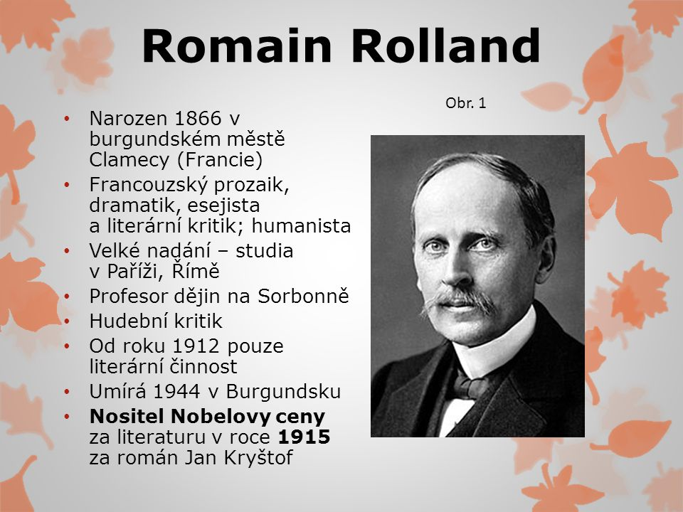 Romain Rolland Narozen 1866 v burgundském městě Clamecy (Francie)
