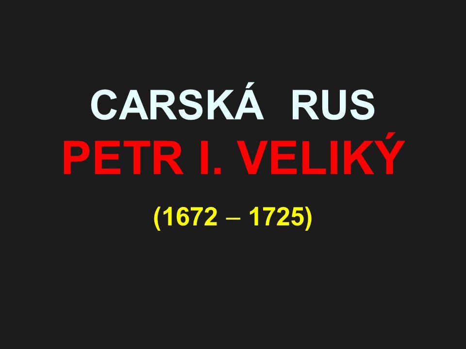 CARSKÁ RUS PETR I. VELIKÝ