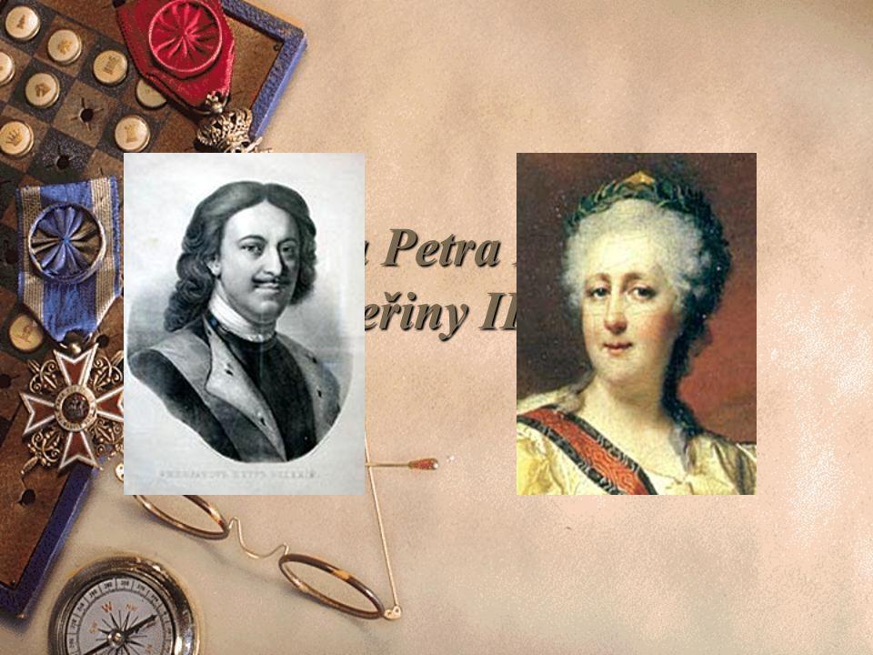 Rusko za Petra I. Velikého a Kateřiny II. Veliké